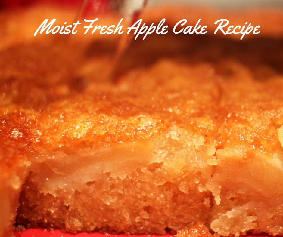 Moist Fresh Apple Cake Recipe – Best Sticky, Easy Fresh Apple Cake Recipe