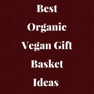 Best Organic Vegan Gift Baskets Ideas