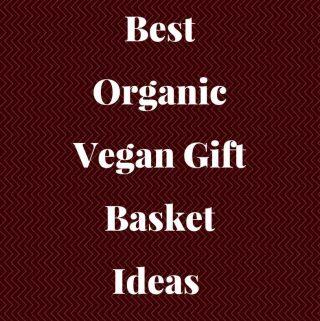 Best Organic Vegan Gift Baskets Ideas