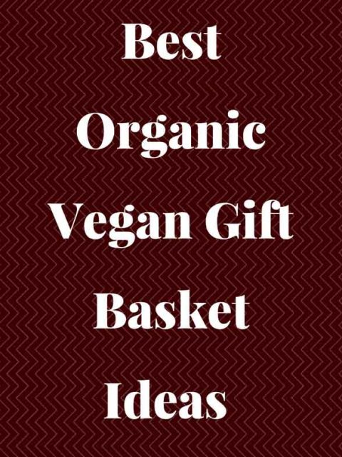 Organic Vegan Gift Baskets Ideas For Christmas, Holidays & Special ...