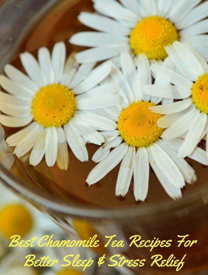 How To Make Chamomile Tea Taste Better – Best Chamomile Tea Recipes For Better Taste