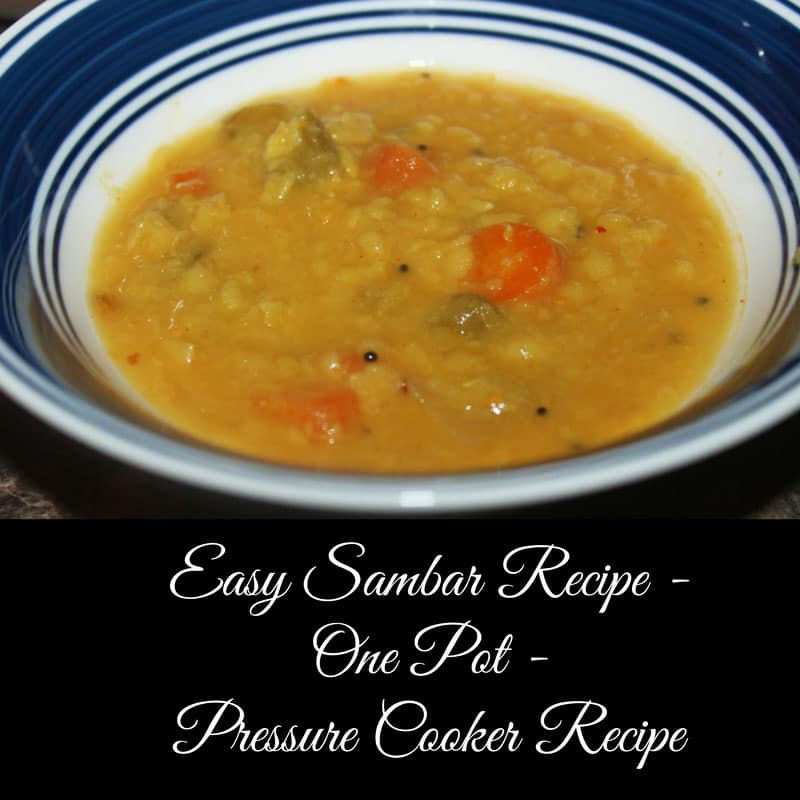 Easy Sambar Recipe – Best Sambar Recipe In Pressure Cooker – One Pot Easy Sambar Recipe