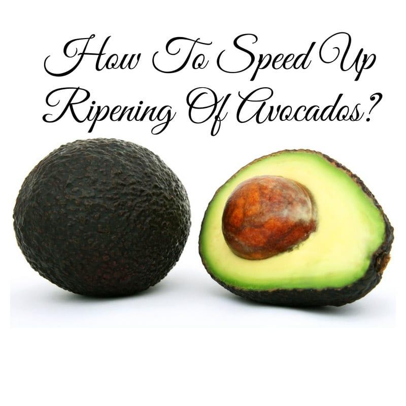 speed up ripening avocados