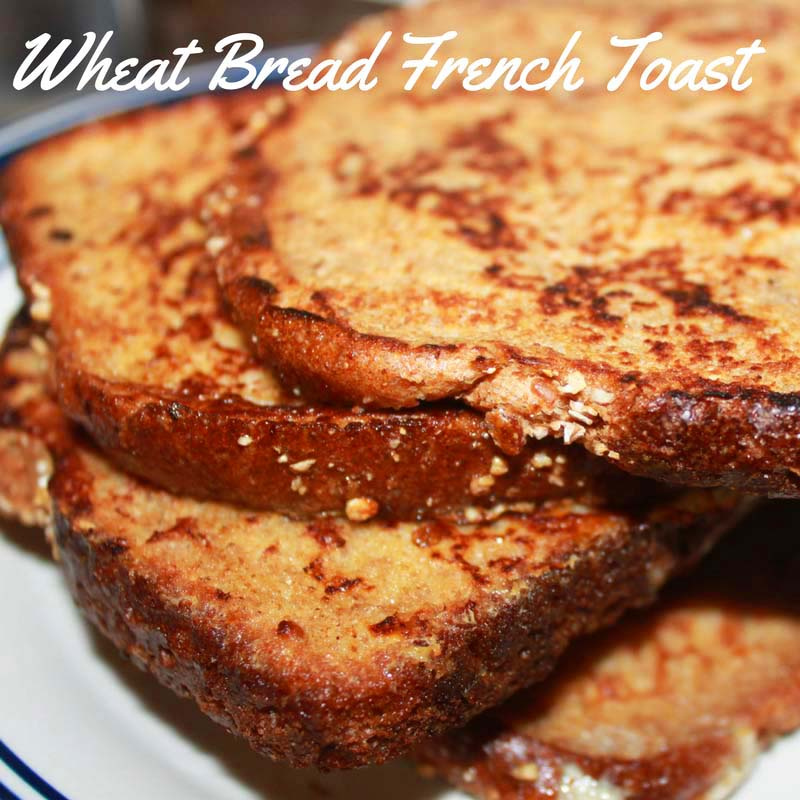 Whole Wheat French Toast Recipe – Homemade Whole Wheat French Toast Recipe From Scratch