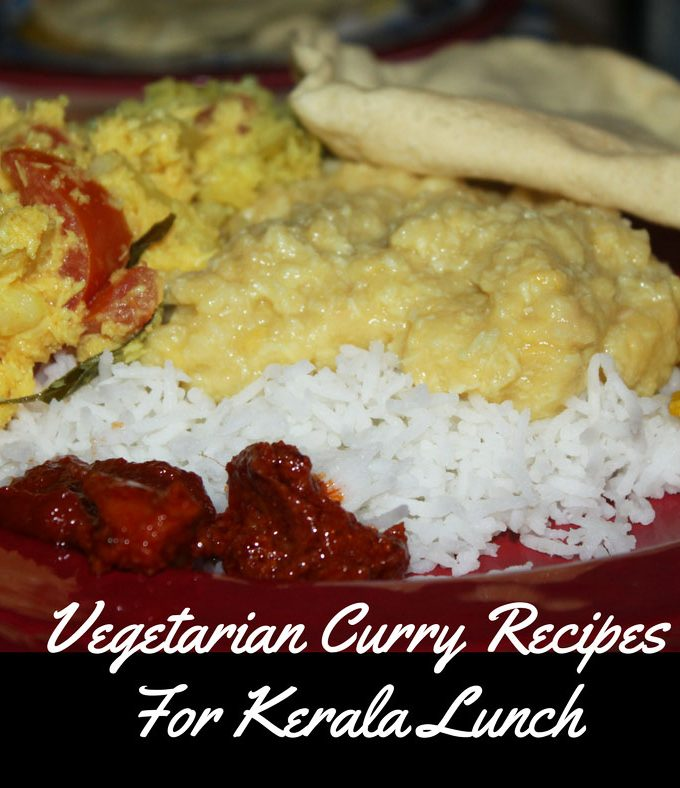 Kerala Vegetarian Curry Recipes For Lunch & Dinner – Kerala Vegetarian Recipes For Rice