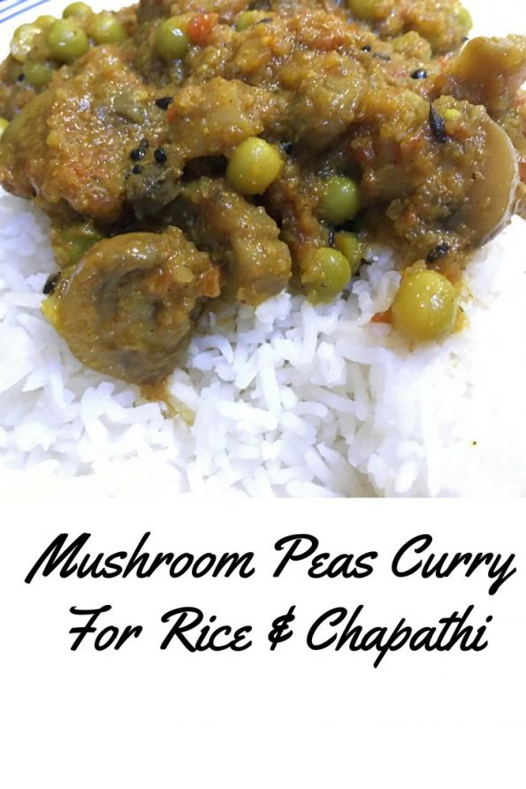 indian style mushroom peas curry for rice chapathi