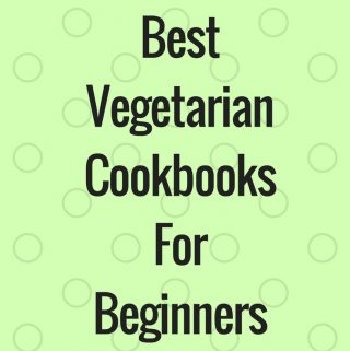 Best Vegetarian Cookbooks For Beginners – Best Vegetarian Recipe Books For Beginners