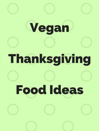 Vegan Thanksgiving Food Ideas