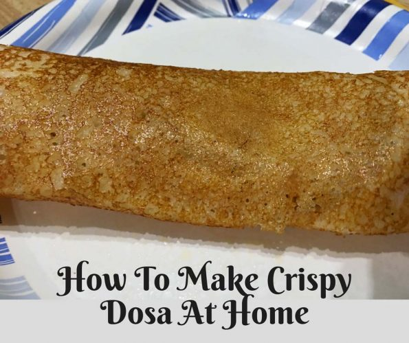 how to make crispy dosa at home