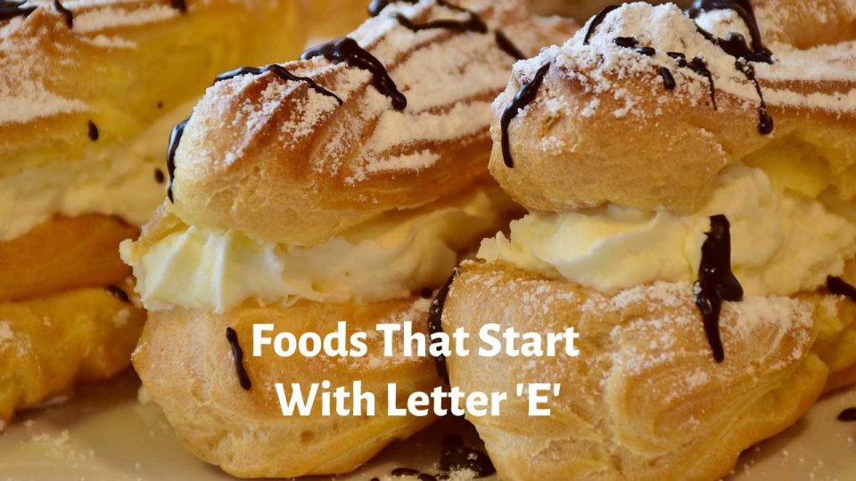 foods that start with letter e
